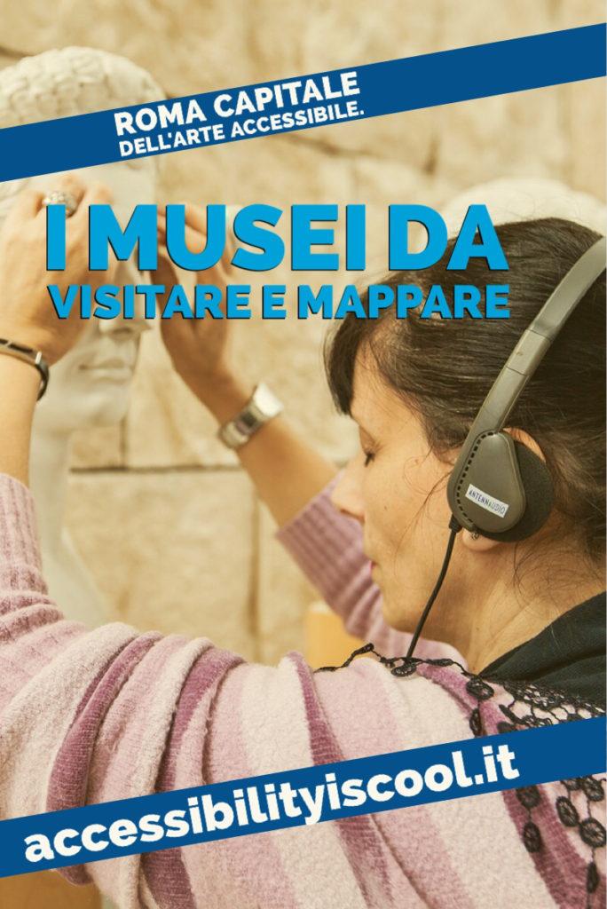 Grafica verticale per pinterest: Ragazza che tocca una scultura dell'ara macis di roma mentre ascolta una audio guida. scritta I MUSEU ACCESSIBILI DI ROMA: QUALI VISITARE E MAPPARE