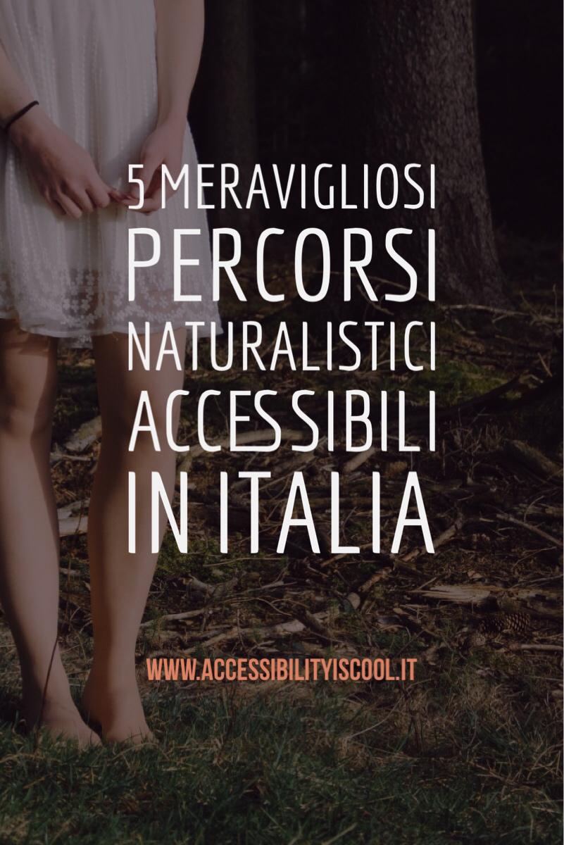 5 percorsi naturalistici accessibili in Italia